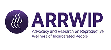 Advocacy & Research on Reproductive Wellness of Incarcerated People