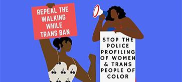 Repeal #WalkingWhileTrans Ban